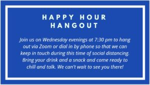 Happy Hour Hangout @ https://zoom.us/j/871890997